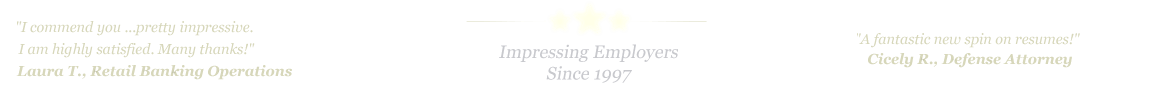 Georgetown Resume Service... IMPRESSING EMPLOYERS SINCE 1997!